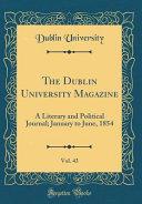 The Dublin University Magazine Vol 43