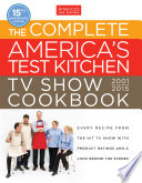 The Complete America s Test Kitchen TV Show Cookbook 2001 2015