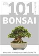 101 ESSENTIAL TIPS BONSAI