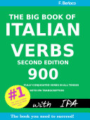 The Big Book of Italian Verbs  900 Fully Conjugated Verbs in All Tenses  With IPA Transcription  2nd Edition