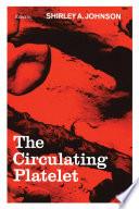 The Circulating Platelet