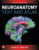 Neuroanatomy Text and Atlas  Fifth Edition