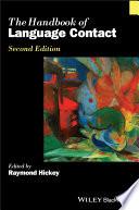 The Handbook of Language Contact