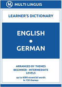 English-German Learner's Dictionary (Arranged by Themes, Beginner - Intermediate Levels)