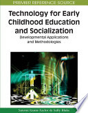 Technology For Early Childhood Education And Socialization Developmental Applications And Methodologies