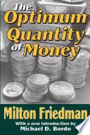 The Optimum Quantity Of Money
