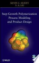 Step Growth Polymerization Process Modeling and Product Design