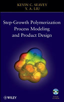 Step-Growth Polymerization Process Modeling and Product Design