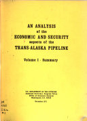 An Analysis of the Economic and Security Aspects of the Trans Alaska Pipeline  Supporting analyses