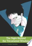 The Night Beyond the Tricornered Window, Vol. 1 (Yaoi Manga)