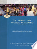 """Introducing World Missions (Encountering Mission): A Biblical, Historical, and Practical Survey"" by A. Scott Moreau, Gary R. Corwin, Gary B. McGee, A. Moreau"