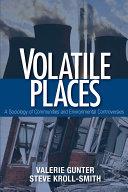 Volatile Places