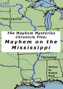 Pdf The Mayhem Mysteries - Chronicle Five: Mayhem on the Mississippi