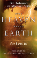 When Heaven Invades Earth for Teens Book