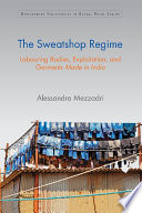 Sweatshop Regimes in the Indian Garment Industry