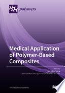 Medical Application of Polymer-Based Composites