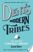 Dent s Modern Tribes