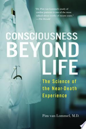 Free Download Consciousness Beyond Life PDF - Writers Club