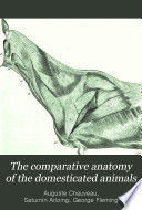 The Comparative Anatomy of the Domesticated Animals