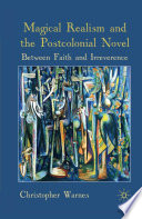 Magical Realism and the Postcolonial Novel