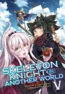 Skeleton Knight in Another World (Light Novel) Vol. 5 Pdf/ePub eBook