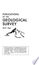 Publications Of The Geological Survey 1879 1961
