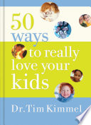 50 Ways to Really Love Your Kids Book