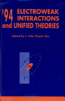 '94 Electroweak Interactions and Unified Theories