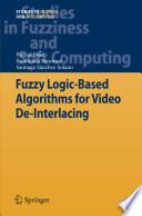 Fuzzy Logic Based Algorithms For Video De Interlacing