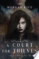 A Court For Thieves A Throne For Sisters Book Two