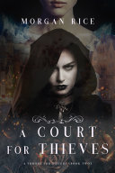 Pdf A Court for Thieves (A Throne for Sisters—Book Two) Telecharger