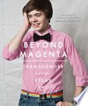"""Beyond Magenta: Transgender Teens Speak Out"" by Susan Kuklin"