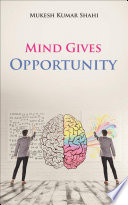Mind Gives Opportunity