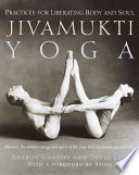 """Jivamukti Yoga: Practices for Liberating Body and Soul"" by Sharon Gannon, David Life"