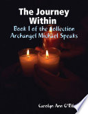 The Journey Within Book I Of The Collection Archangel Michael Speaks Book PDF