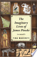 """The Imaginary Lives of James Poneke"" by Tina Makereti"