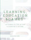 Learning  Education   Games  Volume 3  100 Games to Use in the Classroom   Beyond