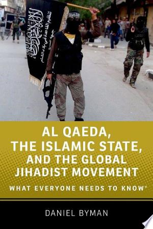 Download Al Qaeda, the Islamic State, and the Global Jihadist Movement PDF