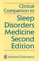 Clinical Companion to Sleep Disorders Medicine  Second Edition