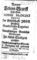 Kurtzer Lebens-Begriff Deß Seel. Joannis Francisci Regis, Der Gesellschaft Jesu Priestern