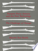 Harpers Ferry Armory And The New Technology Book PDF