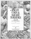 Blue Corn   Square Tomatoes