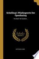 Schelling's Wijsbegeerte Der Openbaring: 1te Deel: Het System...