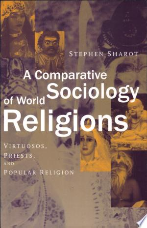 Download A Comparative Sociology of World Religions Free Books - Dlebooks.net