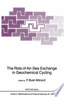 The Role of Air Sea Exchange in Geochemical Cycling
