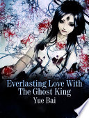 Everlasting Love With The Ghost King