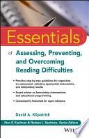"""""""Essentials of Assessing, Preventing, and Overcoming Reading Difficulties"""" by David A. Kilpatrick"""