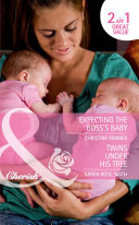 Expecting the Boss's Baby / Twins Under His Tree: Expecting the Boss's Baby (Bravo Family Ties, Book 16) / Twins Under His Tree (The Baby Experts, Book 6) (Mills & Boon Cherish)