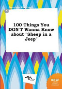 100 Things You Don t Wanna Know about Sheep in a Jeep
