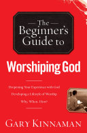 The Beginner's Guide to Worshiping God Pdf/ePub eBook